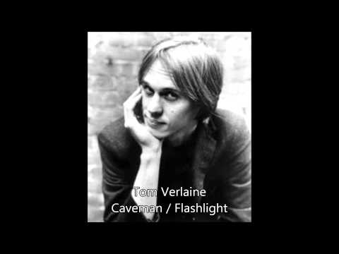 Tom Verlaine   Caveman - Flashlight
