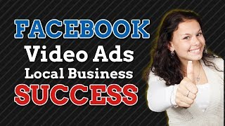 Facebook Video Ads for Local Business Owners