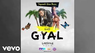Squash (6ixx Boss) - Bad Gyal