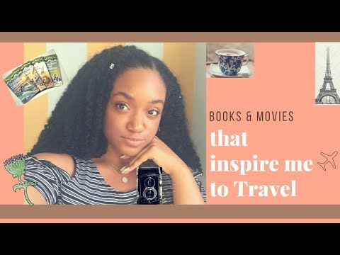 Books & Movies that Inspire me to Travel