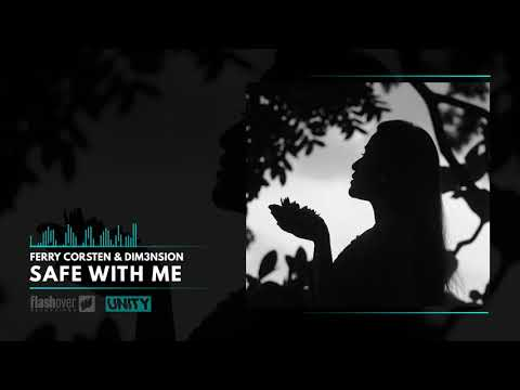 Ferry Corsten & DIM3NSION - Safe With Me