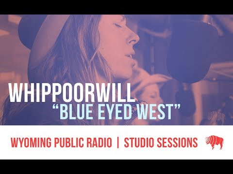 Studio Sessions: Whippoorwill - Blue Eyed West