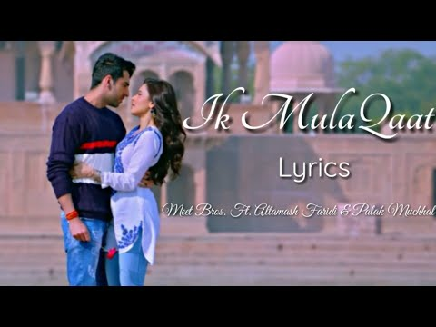 Download Lagu  Ik Mulaqaat Full Song  s ▪ Dream Girl ▪ Ayushmann & Nushrat ▪ Meet Bros. Ft. Altamash & Palak Mp3 Free