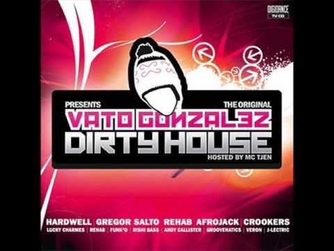 Vato Gonzalez - Dirty House Mixtape 1 van 4 (March 2009)