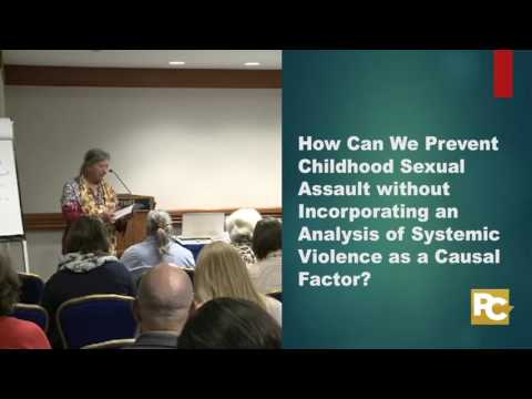 How Can We Prevent Childhood Sexual Assault without Incorporating an Analysis of Systemic Violence