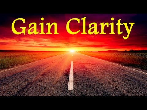 Have Clarity In Your Life – Overcome Uncertainty  Know Where You're Going Subliminal Binaural