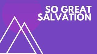 "June 9th 2019 ""So Great Salvation"" Dr. Tim Prock"
