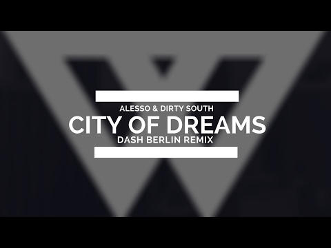 Alesso & Dirty South  City of Dreams Dash Berlin Remix Mauricio Padilla Extended Remake
