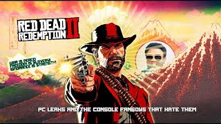 The Most Savage Man On Earth Rants: Red Dead Redemption 2 PC leaks & console fanboys that hate them