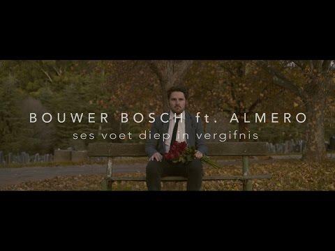 BOUWER BOSCH ft. ALMERO - SES VOET DIEP IN VERGIFNIS