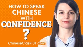 How to speak Chinese with confidence