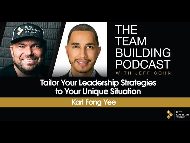 Tailor Your Leadership Strategies to Your Unique Situation w/ Karl Fong Yee