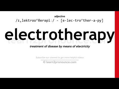 How to pronounce Electrotherapy | English pronunciation