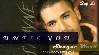 Until You - Shayne Ward (Lyrics)