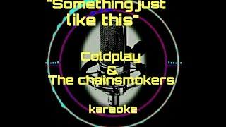 Baixar Something just like this -  Coldplay & The Chainsmokers (karaoke)
