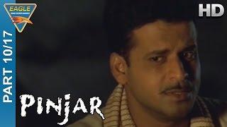 Pinjar Hindi Movie Part 10/17 || Urmila Matondkar, Manoj Bajpai, Sanjay Suri || Eagle Hindi Movies