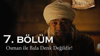 Osman ile Bala denk değildir! - Kuruluş Osman 7. Bölüm