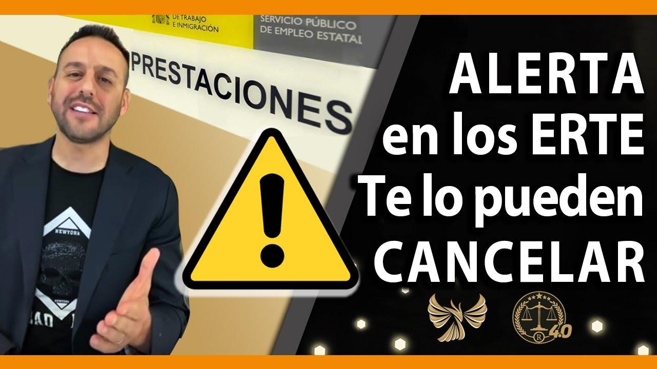 ALERTA EN LOS ERTE's, TE LO PUEDEN CANCELAR