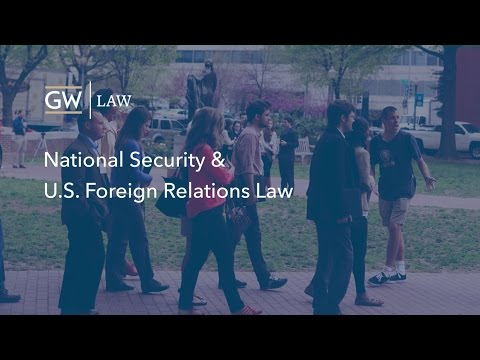 National Security & U.S. Foreign Relations Law Program at GW Law
