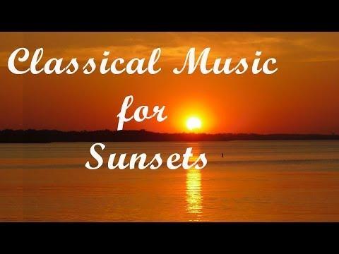 Classical music for Sunsets: Bach, Corelli, Beethoven, Mahler, Brahms, Mendelssohn, Chopin...