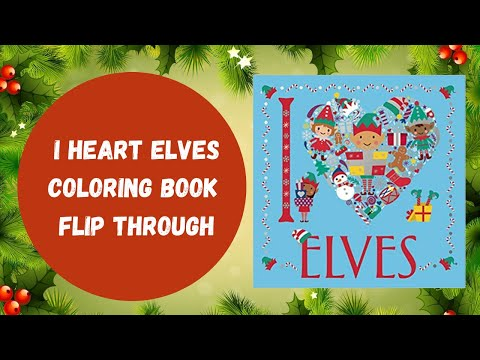 I Heart Elves Coloring Book Flip Through