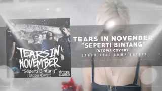 TEARS IN NOVEMBER - SEPERTI BINTANG (utopia cover)