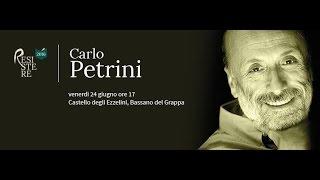 Carlo Petrini - Rassegna letteraria RESISTERE, Bassano del Grappa, 24 giugno 2016