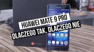 Szybki test Huawei Mate 9 Pro - dlaczego tak, dlaczego nie?