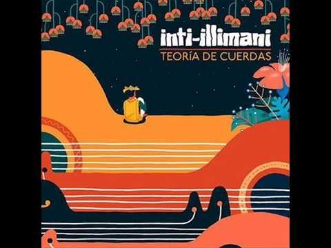Inti-Illimani   -  Teoría de cuerdas  [2014]