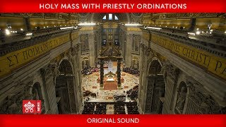 Pope Francis - Holy Mass with Priestly Ordinations 2019-05-12