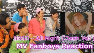 Download Video Girls' Generation 소녀시대 All Night (Clean Ver.) MV Reaction Fanboys Version | Party Sepanjang Malam MP3 3GP MP4
