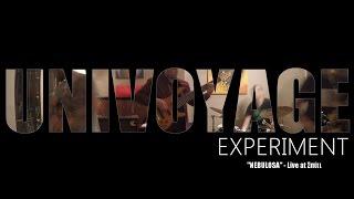 UNIVOYAGE Experiment - Nebulosa  (Live)