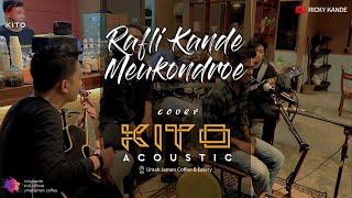 RAFLI KANDE - MEUKONDROE COVER KITO ACOUSTIC