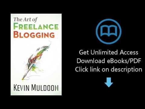 Download The Art of Freelance Blogging: How to Earn Thousands of Dollars Every Month as a Profes PDF
