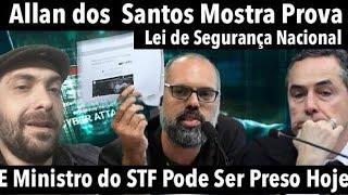 Allan dos Santos Mostra Prova e Barroso Pode ser Preso Hoje