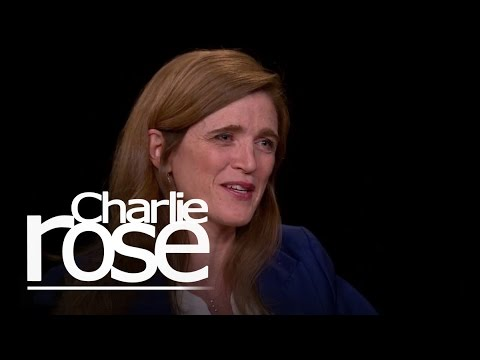 "Samantha Power: ""I was not a born bureaucrat."" (May 5, 2015) 