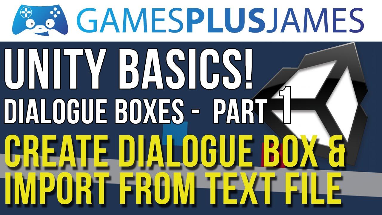 Unity Basics - How To Create a Dialog Box & Import Text - Part 1