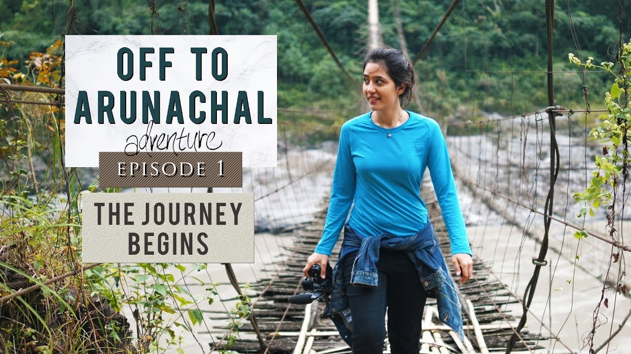 Travelling through North East India | Off To Arunachal | Episode 1 | The Journey Begins | Pasighat