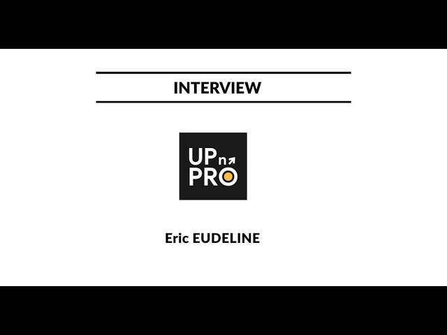 Interview UPn'PRO - SPA 2021