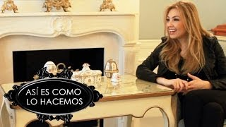Thalia Visita la Habitación Real | Así Es Como Lo Hacemos