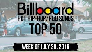 Top 50 - Billboard Hip-Hop/R&B Songs | Week of July 30, 2016 | Charts