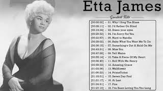 Etta James Best Of || Etta James Greatest Hits || Etta James Playlist