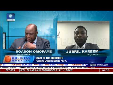 Focus On Funding Options Before NNPC With The State Of The Refineries Pt.1 |Business Morning|