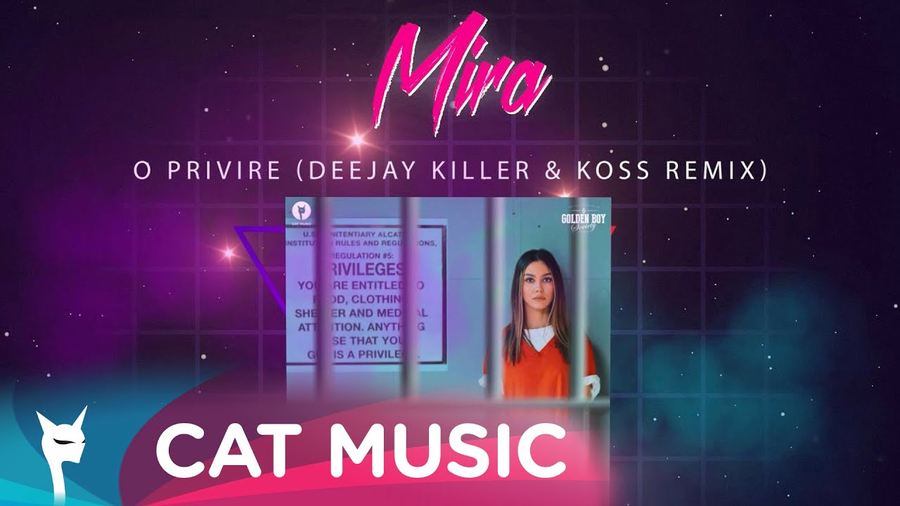 MIRA - O privire (Deejay Killer & Koss Remix)