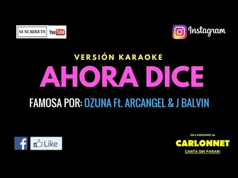 Ahora dice - Ozuna feat J Balvin & Arcangel (Karaoke)