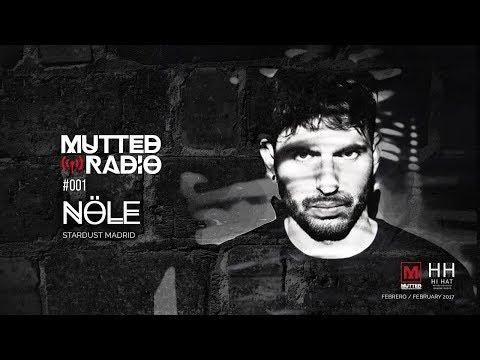 MUTTED RADIO #001 - NÖLE (Stardust Madrid / Little Hill)