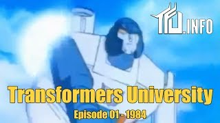 Transformers University - Episode 001 - 1984 - presented by TFU.INFO