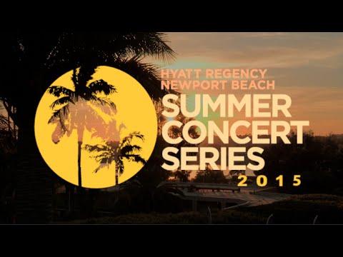 Omega Events presents the 2015 Summer Concert Series at the Hyatt Regency in Newport Beach, Ca