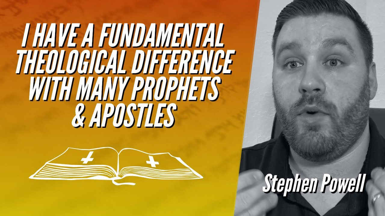 I HAVE A FUNDAMENTAL THEOLOGICAL DIFFERENCE WITH MANY PROPHETS & APOSTLES | Stephen Powell