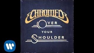 Chromeo - Over Your Shoulder [Official Audio]
